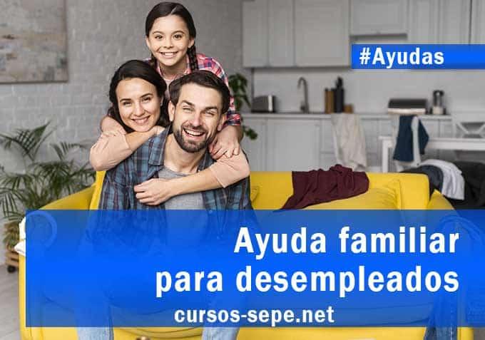 Ayuda familiar para desempleados